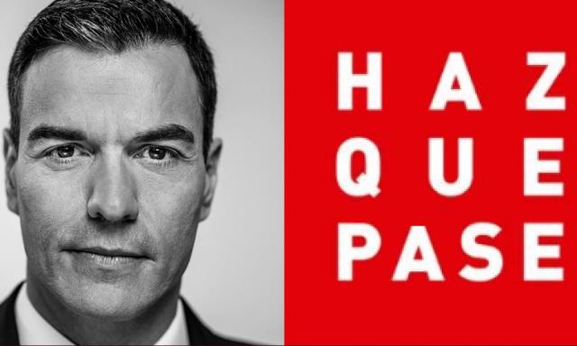 """El storytelling en las elecciones generales: PSOE """"Haz que pase"""""""